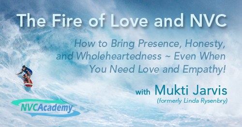 The Fire of Love and NVC: How to Bring Presence, Honesty