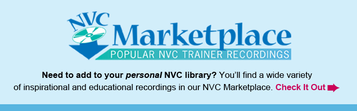 NVC Marketplace. Popular NVC Trainer Recordings. Need to add to your personal NVC library? You'll find a wide variety of inspirational and educational recordings in our NVC Marketplace. Check It Out.