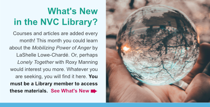 Courses and articles are added every month! This month you could learn about the Mobilizing Power of Angerby trainer name? Or, perhaps Lonely Together or Mourning Our Way to Acceptance by trainer name would interest you more. Whatever you are seeking, you will find articles and more right here. You must be a Library member to access these materials.  See Whats New
